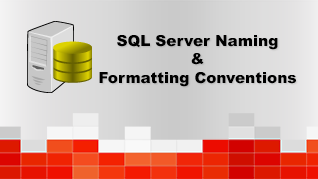 SQL Server Naming & Formatting Conventions
