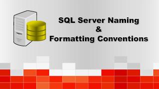 SQL Server Naming & Formatting Conventions
