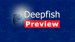 Deepfish technology preview